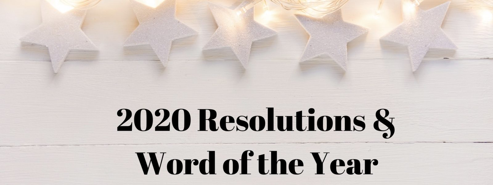 2020 Resolutions and My Word of the Year